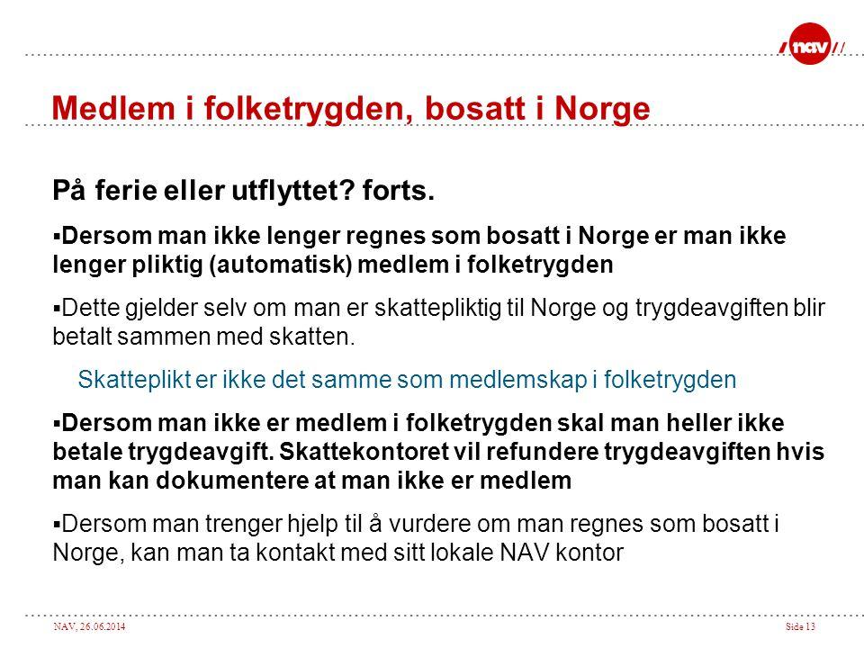 Medlem i folketrygden, bosatt i Norge