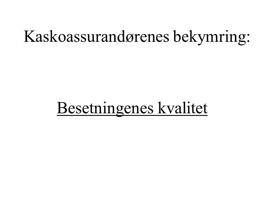 Kaskoassurandørenes bekymring: