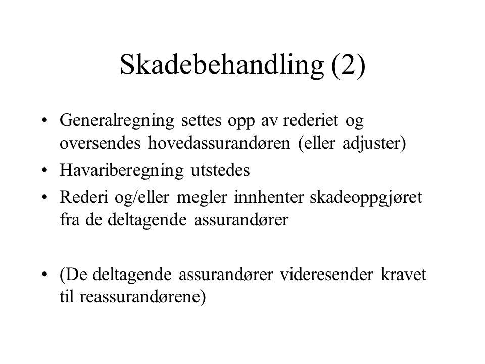 Skadebehandling (2) Generalregning settes opp av rederiet og oversendes hovedassurandøren (eller adjuster)