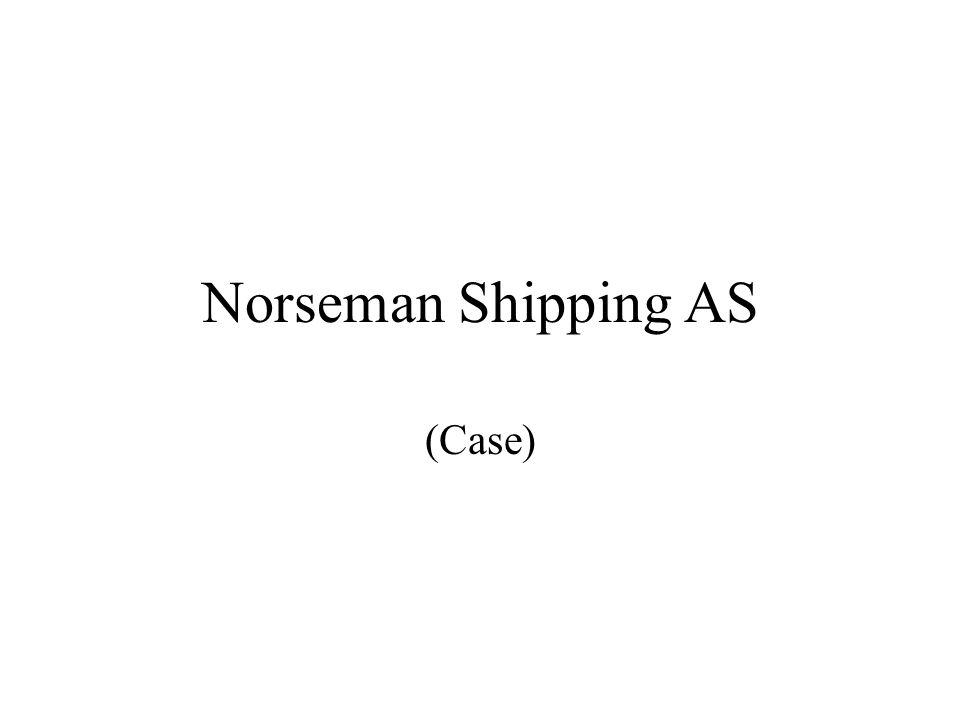 Norseman Shipping AS (Case)