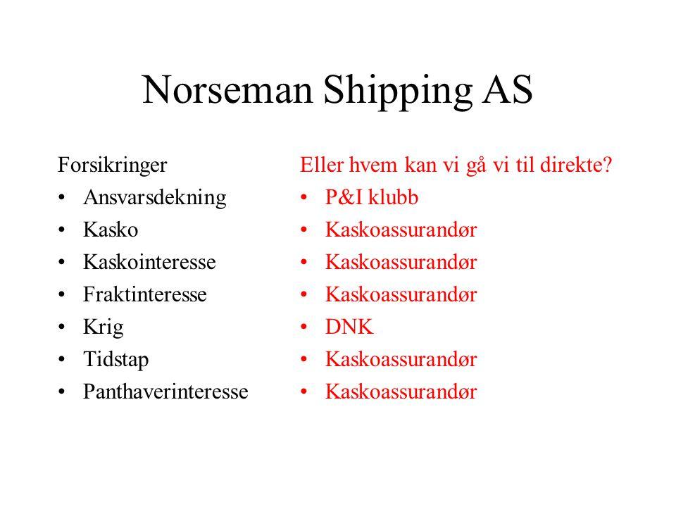 Norseman Shipping AS Forsikringer Ansvarsdekning Kasko Kaskointeresse