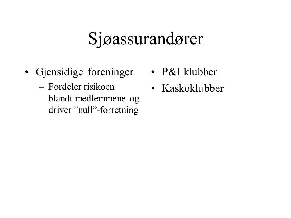 Sjøassurandører Gjensidige foreninger P&I klubber Kaskoklubber