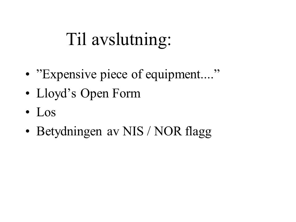 Til avslutning: Expensive piece of equipment.... Lloyd's Open Form