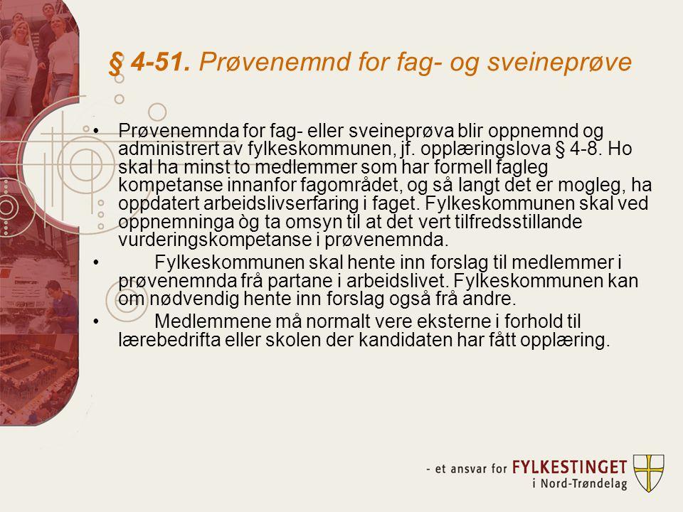 § 4-51. Prøvenemnd for fag- og sveineprøve