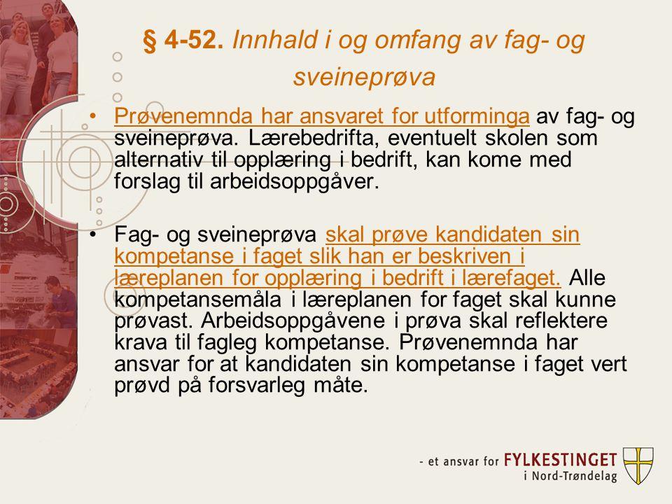 § 4-52. Innhald i og omfang av fag- og sveineprøva