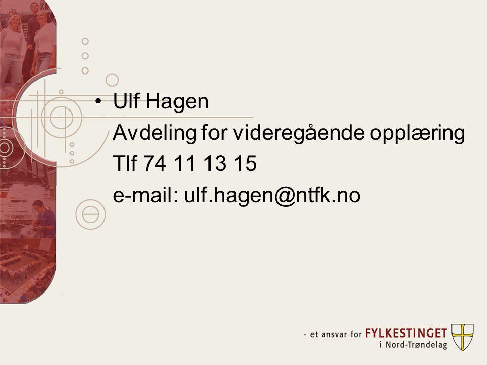 Ulf Hagen Avdeling for videregående opplæring Tlf 74 11 13 15 e-mail: ulf.hagen@ntfk.no