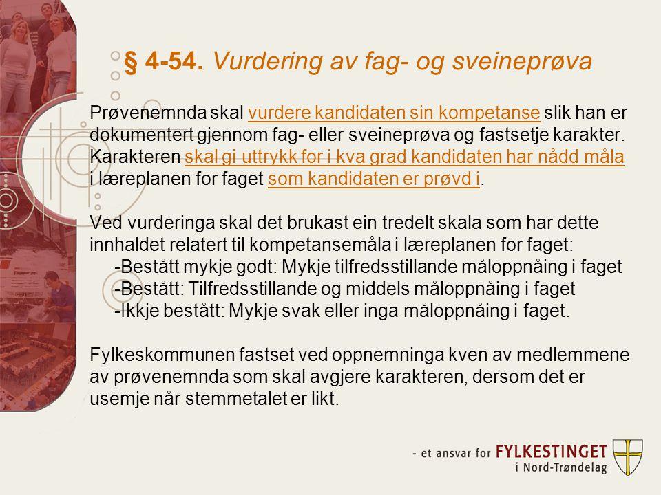§ 4-54. Vurdering av fag- og sveineprøva