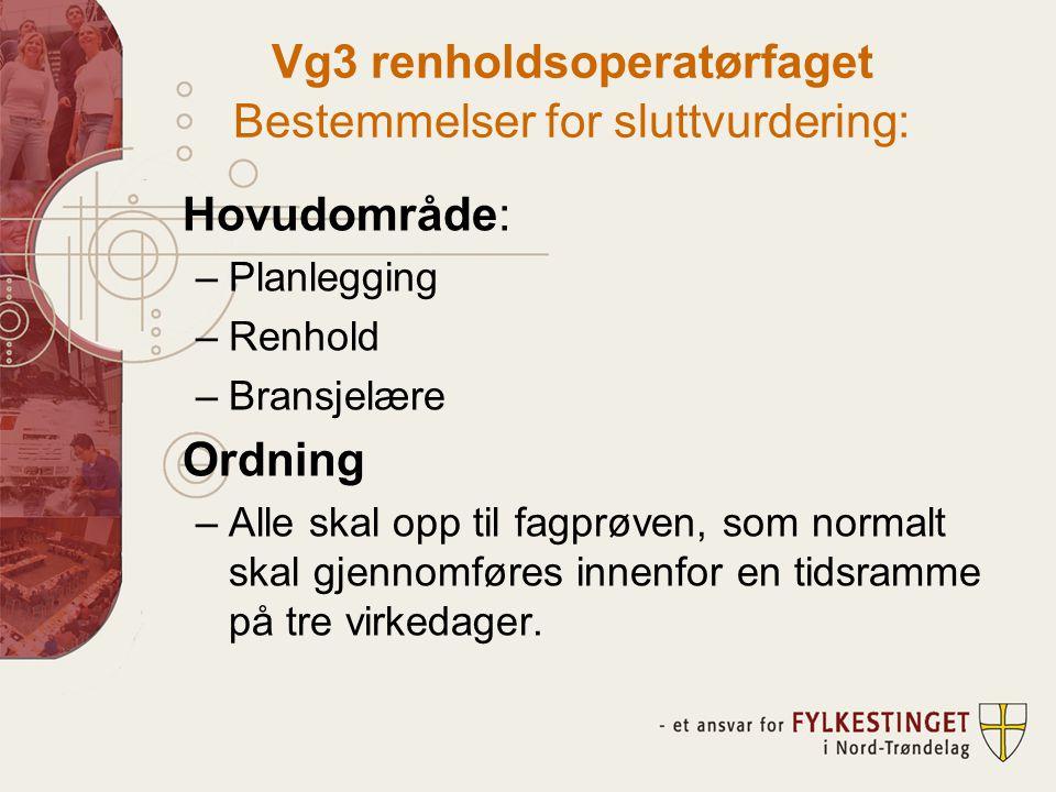 Vg3 renholdsoperatørfaget Bestemmelser for sluttvurdering: