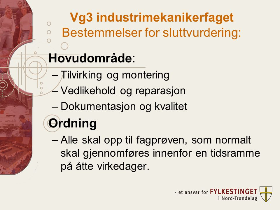 Vg3 industrimekanikerfaget Bestemmelser for sluttvurdering: