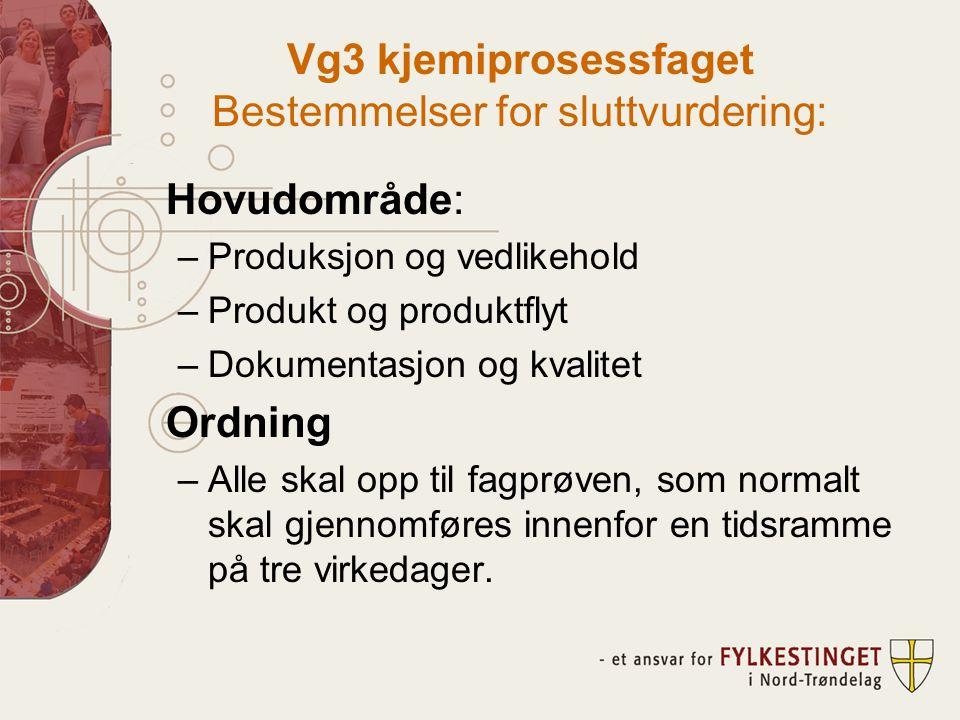 Vg3 kjemiprosessfaget Bestemmelser for sluttvurdering: