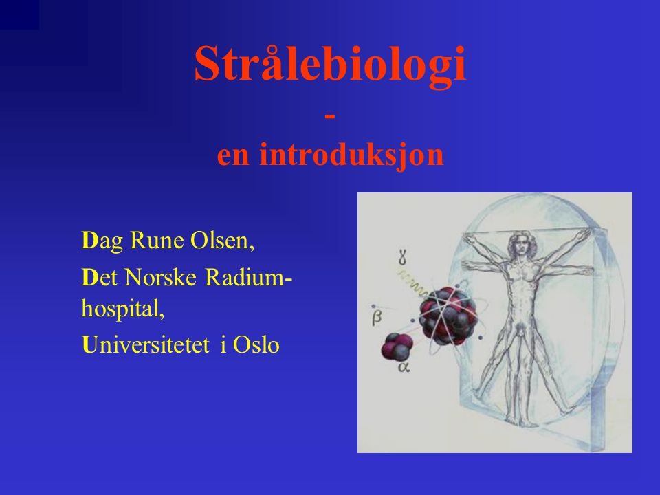 Strålebiologi - en introduksjon