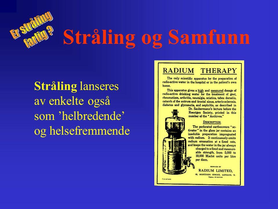 Stråling og Samfunn Er stråling farlig
