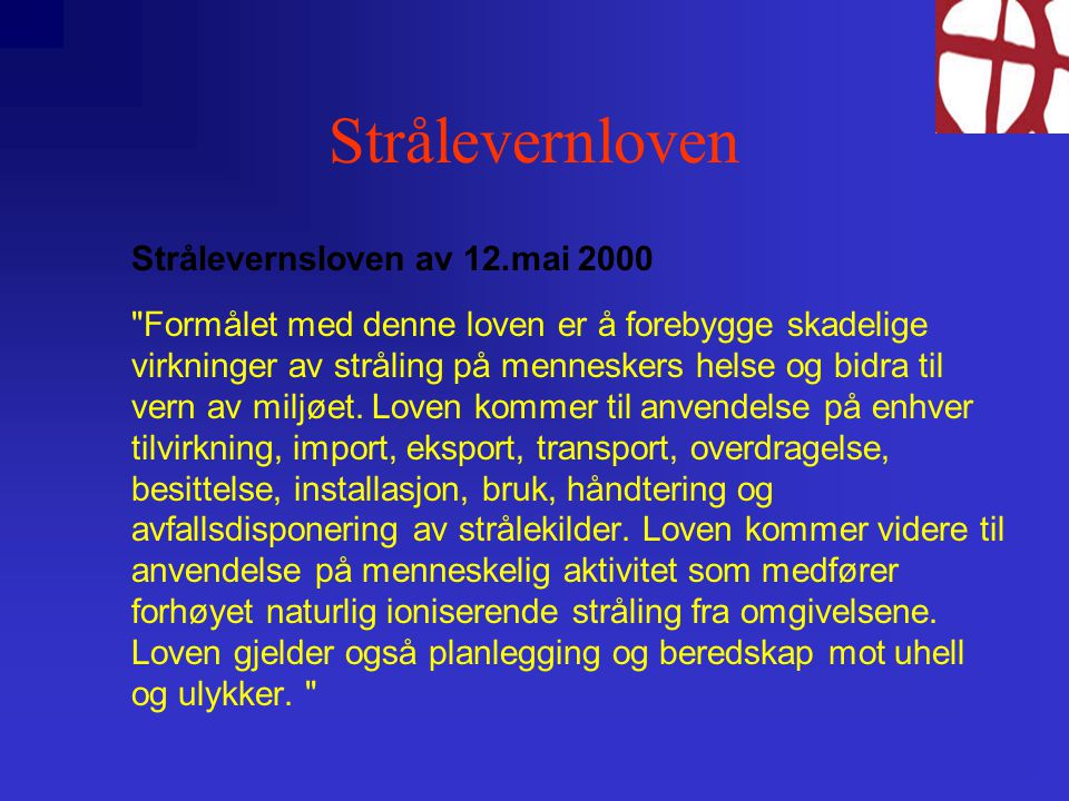 Strålevernloven Strålevernsloven av 12.mai 2000