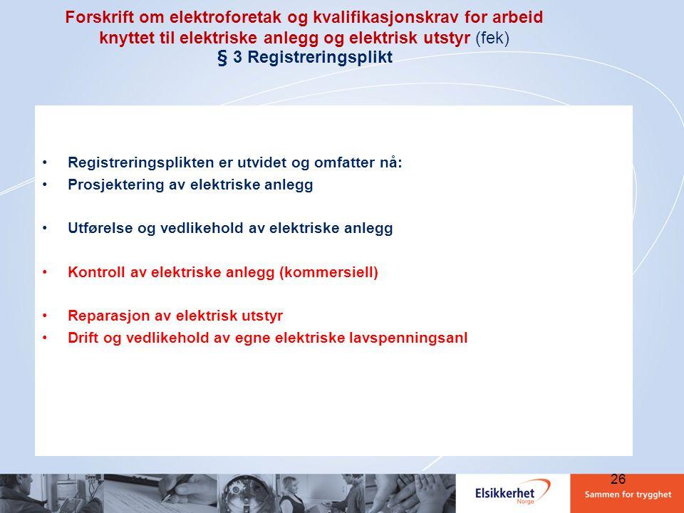 Forskrift om elektroforetak og kvalifikasjonskrav for arbeid knyttet til elektriske anlegg og elektrisk utstyr (fek) § 3 Registreringsplikt