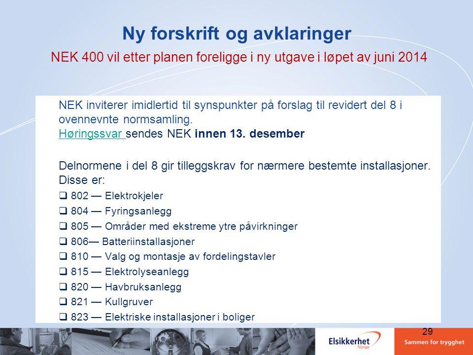 Ny forskrift og avklaringer NEK 400 vil etter planen foreligge i ny utgave i løpet av juni 2014