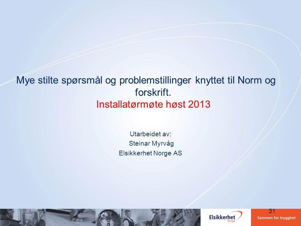 Utarbeidet av: Steinar Myrvåg Elsikkerhet Norge AS