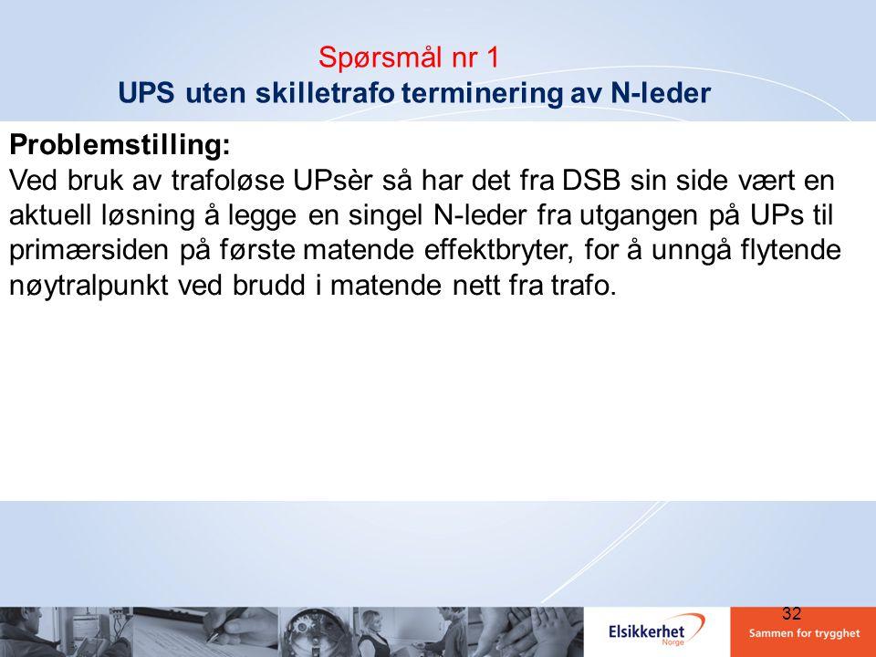 Spørsmål nr 1 UPS uten skilletrafo terminering av N-leder