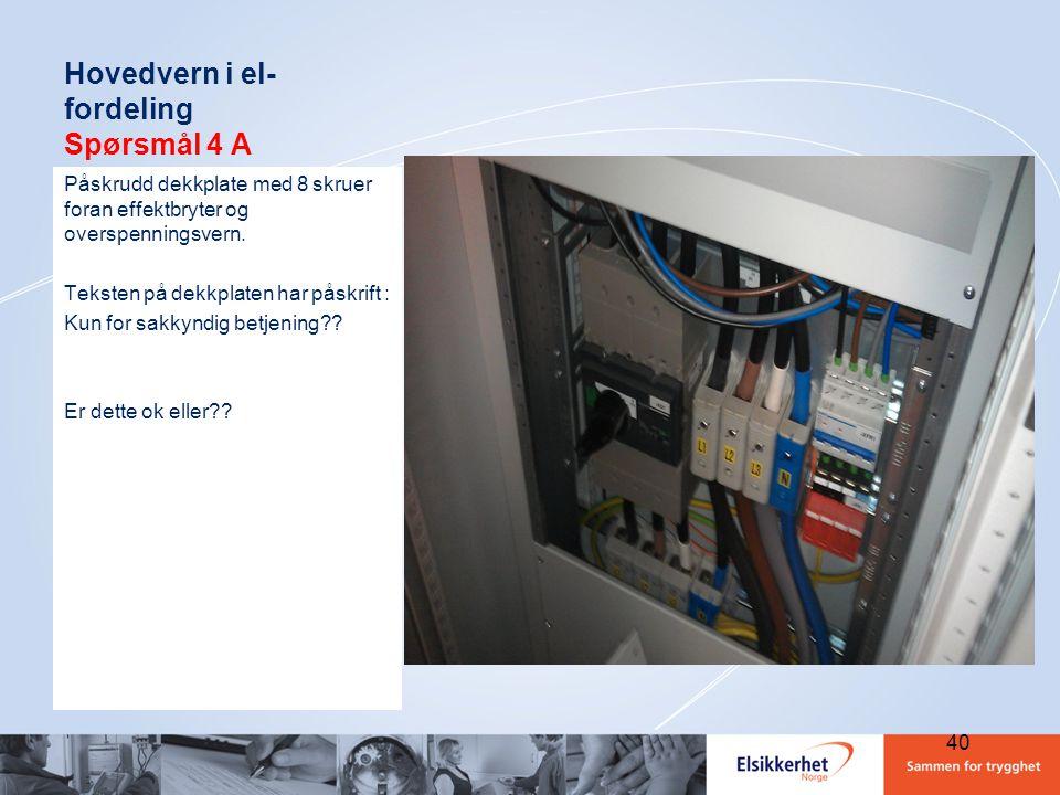Hovedvern i el-fordeling Spørsmål 4 A