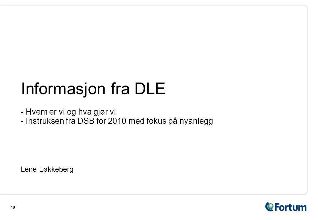 Informasjon fra DLE - Hvem er vi og hva gjør vi - Instruksen fra DSB for 2010 med fokus på nyanlegg