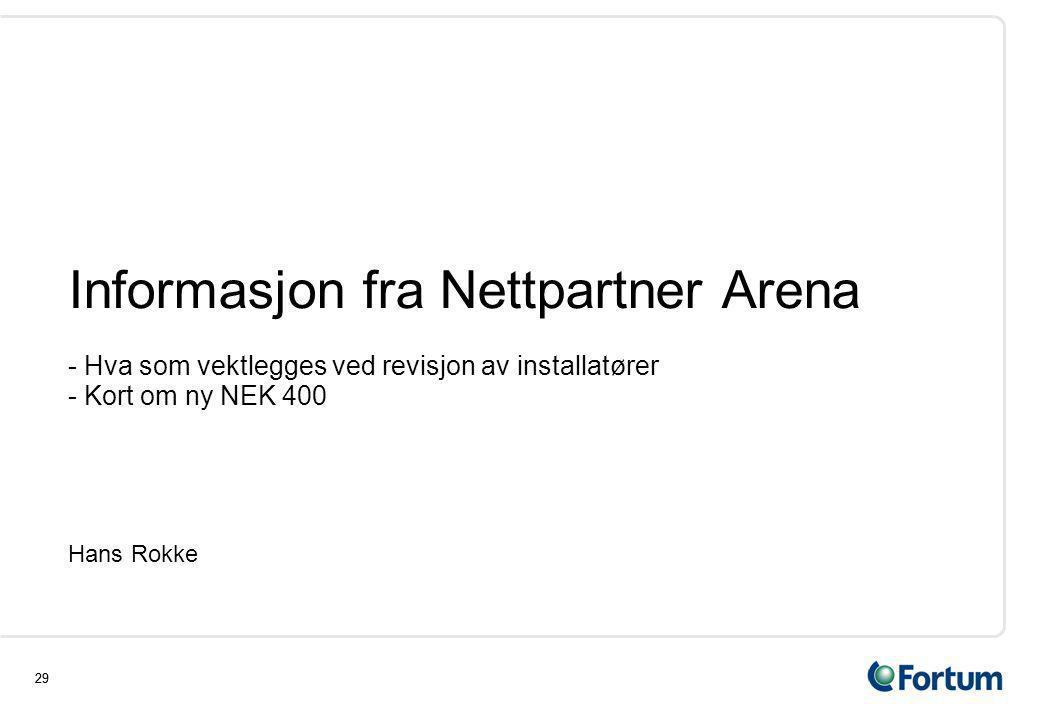 Informasjon fra Nettpartner Arena - Hva som vektlegges ved revisjon av installatører - Kort om ny NEK 400