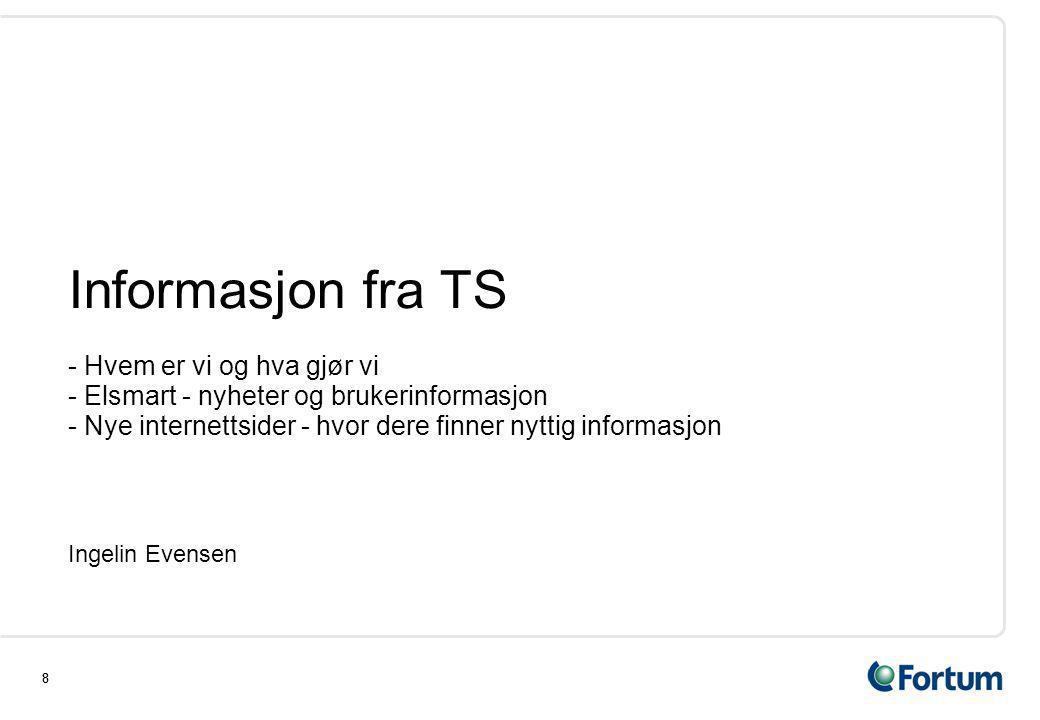 Informasjon fra TS - Hvem er vi og hva gjør vi - Elsmart - nyheter og brukerinformasjon - Nye internettsider - hvor dere finner nyttig informasjon
