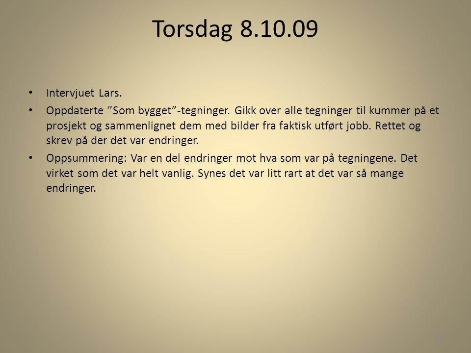Torsdag 8.10.09 Intervjuet Lars.