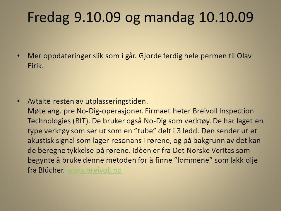 Fredag 9.10.09 og mandag 10.10.09 Mer oppdateringer slik som i går. Gjorde ferdig hele permen til Olav Eirik.