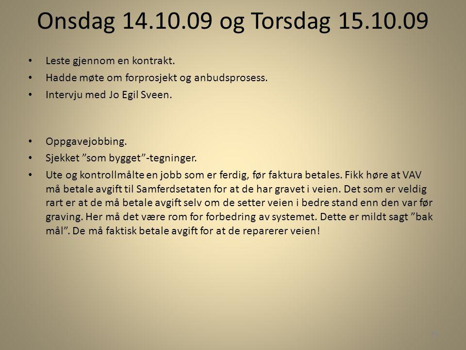 Onsdag 14.10.09 og Torsdag 15.10.09 Leste gjennom en kontrakt.
