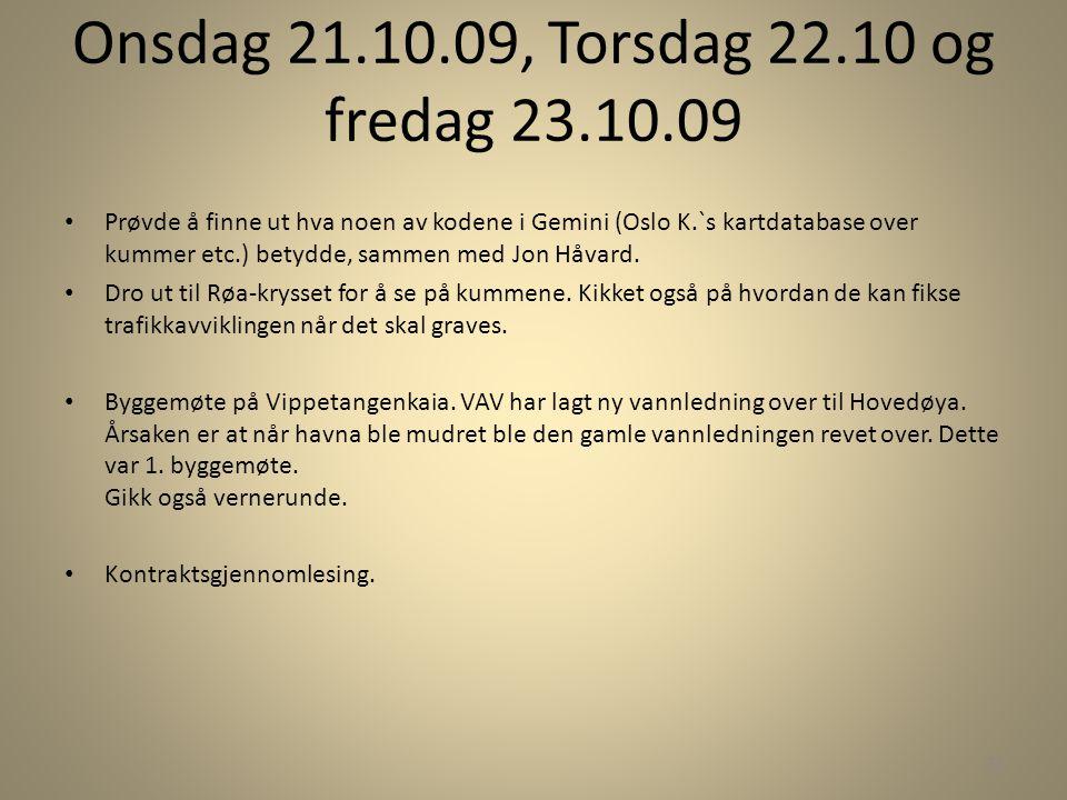 Onsdag 21.10.09, Torsdag 22.10 og fredag 23.10.09