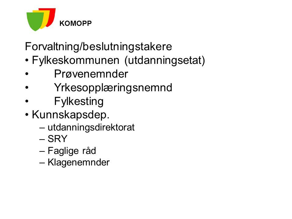 Forvaltning/beslutningstakere Fylkeskommunen (utdanningsetat)