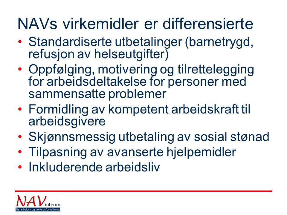 NAVs virkemidler er differensierte