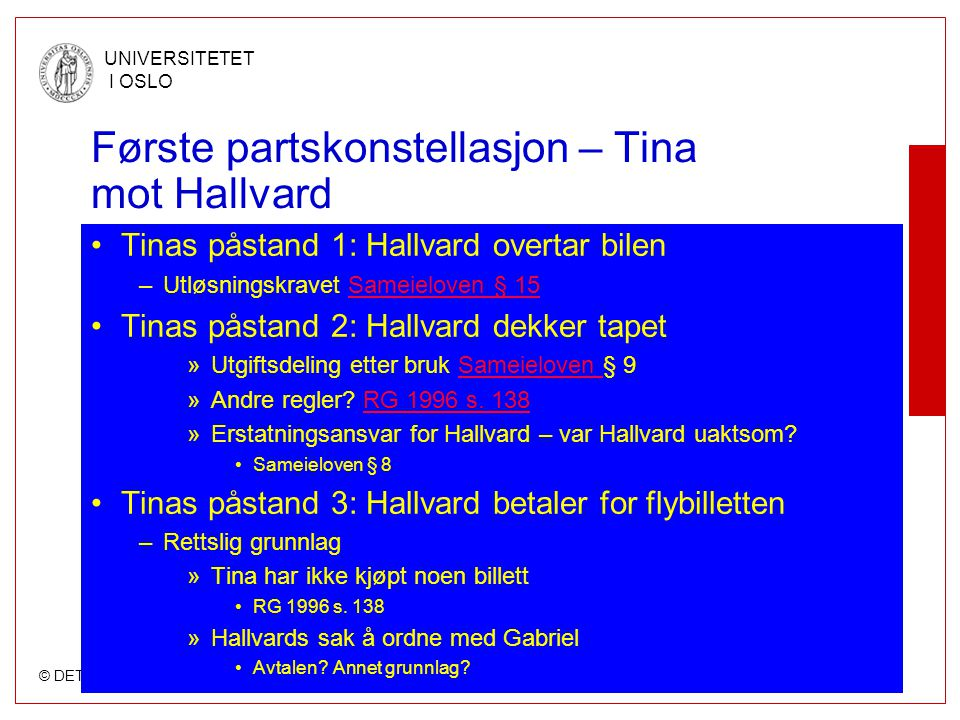Første partskonstellasjon – Tina mot Hallvard
