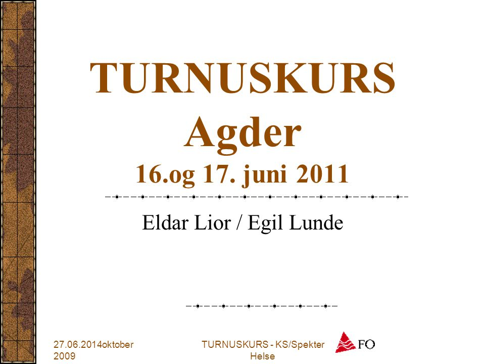 TURNUSKURS Agder 16.og 17. juni 2011