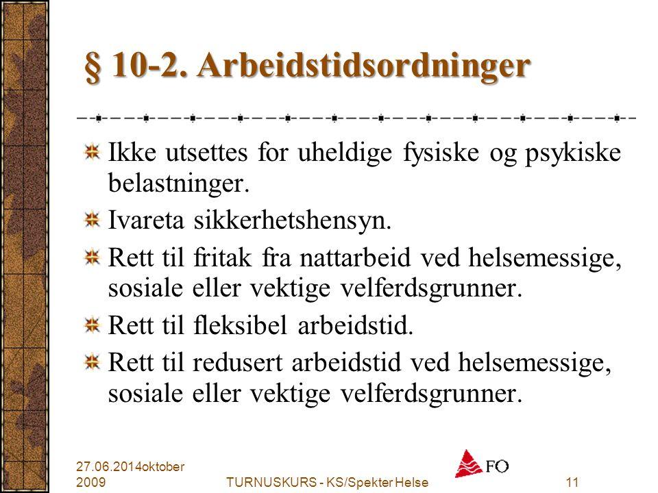 § 10-2. Arbeidstidsordninger