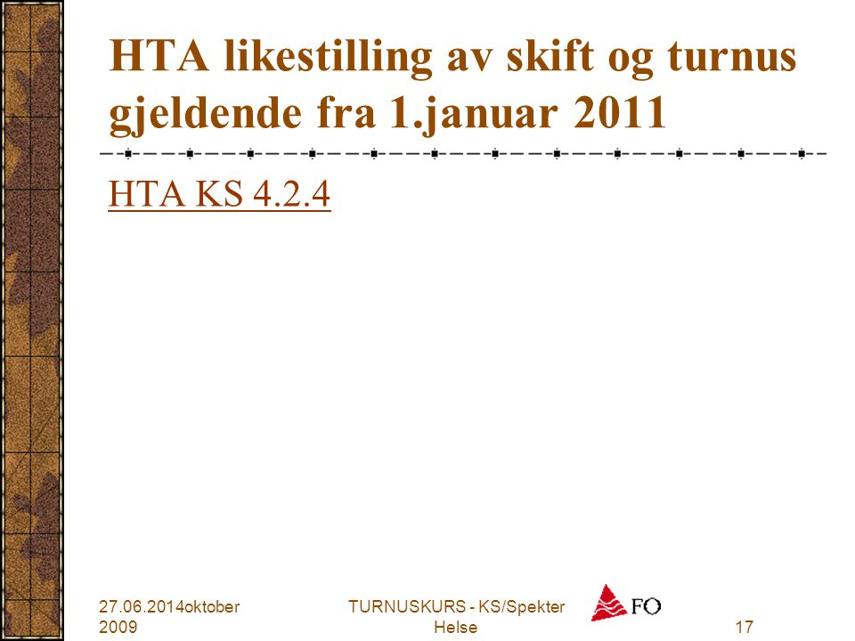 HTA likestilling av skift og turnus gjeldende fra 1.januar 2011