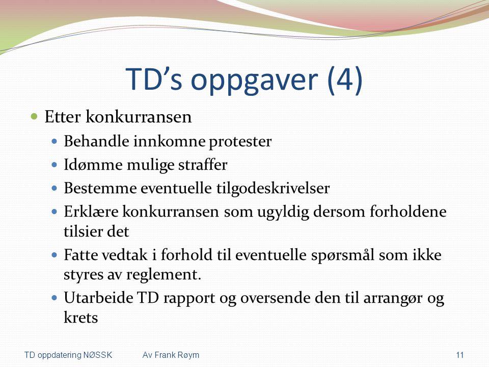 TD's oppgaver (4) Etter konkurransen Behandle innkomne protester