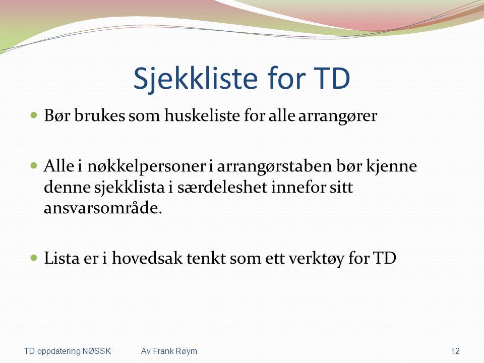 Sjekkliste for TD Bør brukes som huskeliste for alle arrangører