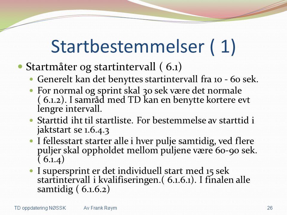 Startbestemmelser ( 1) Startmåter og startintervall ( 6.1)