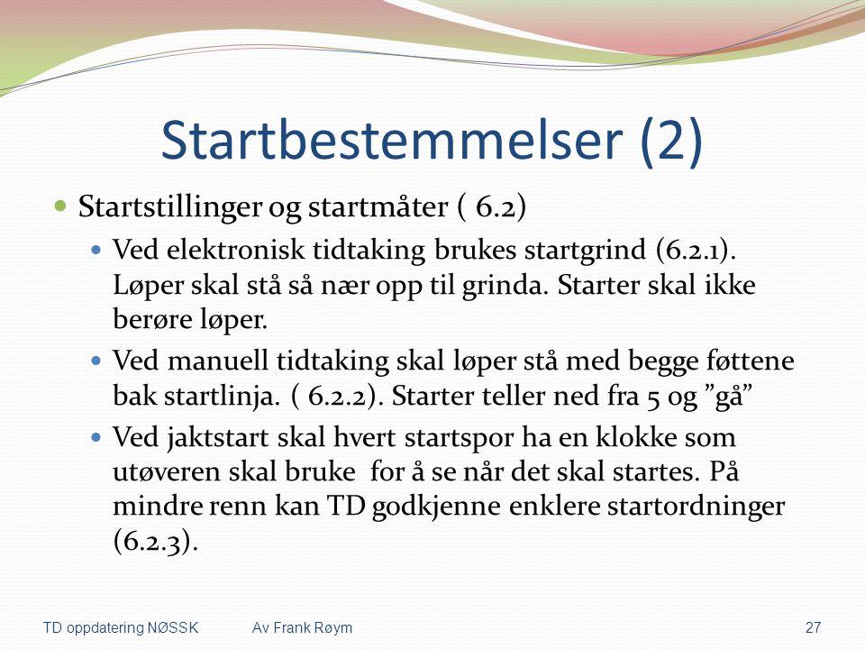 Startbestemmelser (2) Startstillinger og startmåter ( 6.2)