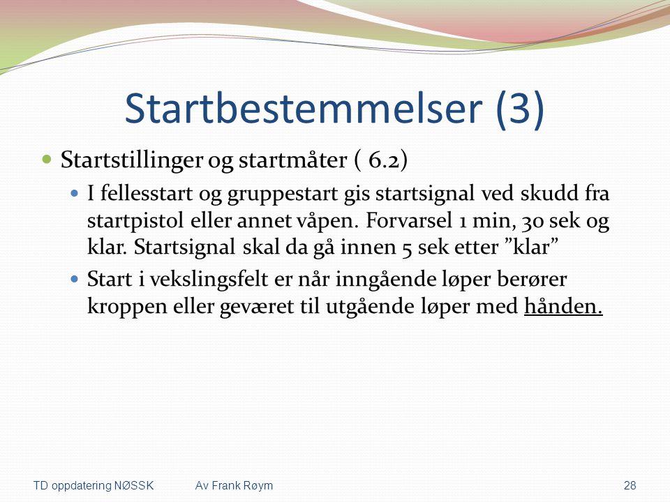 Startbestemmelser (3) Startstillinger og startmåter ( 6.2)