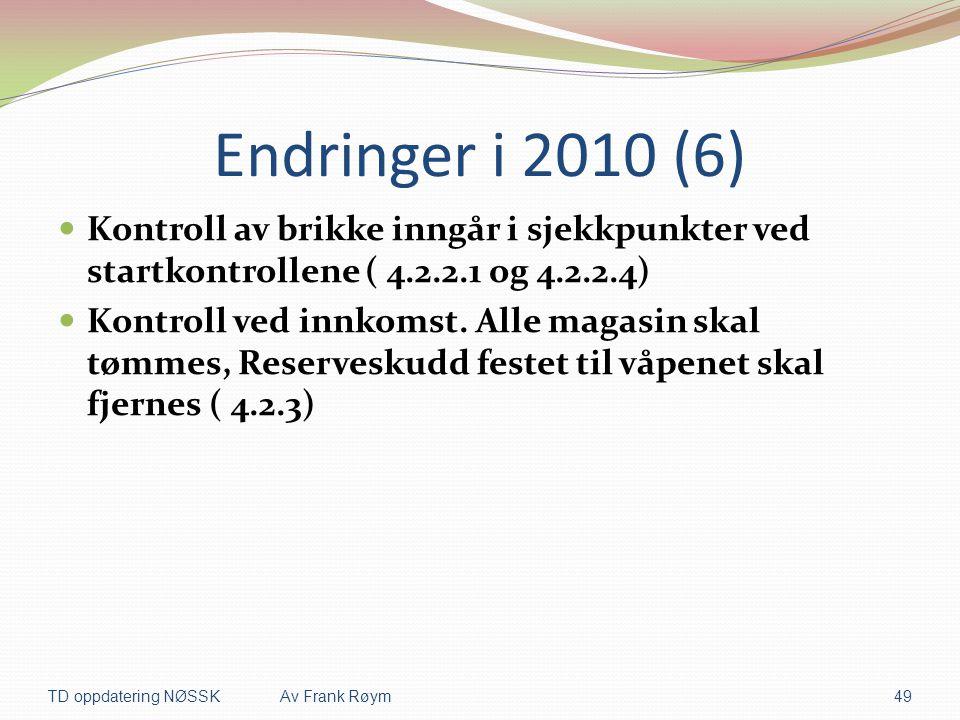 Endringer i 2010 (6) Kontroll av brikke inngår i sjekkpunkter ved startkontrollene ( 4.2.2.1 og 4.2.2.4)