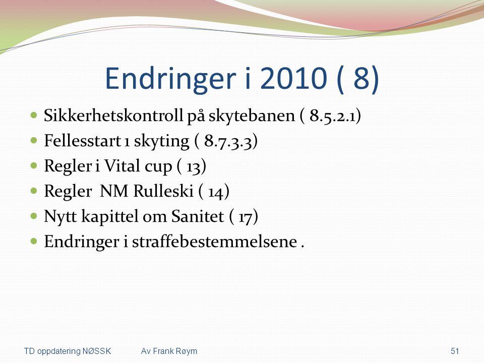 Endringer i 2010 ( 8) Sikkerhetskontroll på skytebanen ( 8.5.2.1)