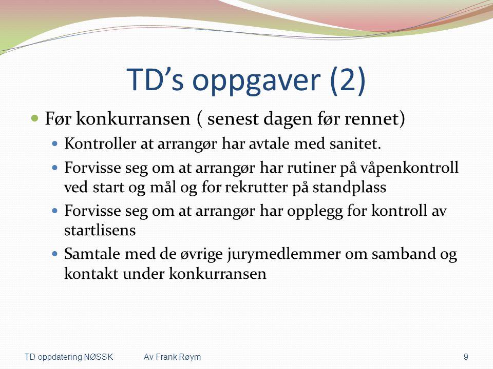 TD's oppgaver (2) Før konkurransen ( senest dagen før rennet)