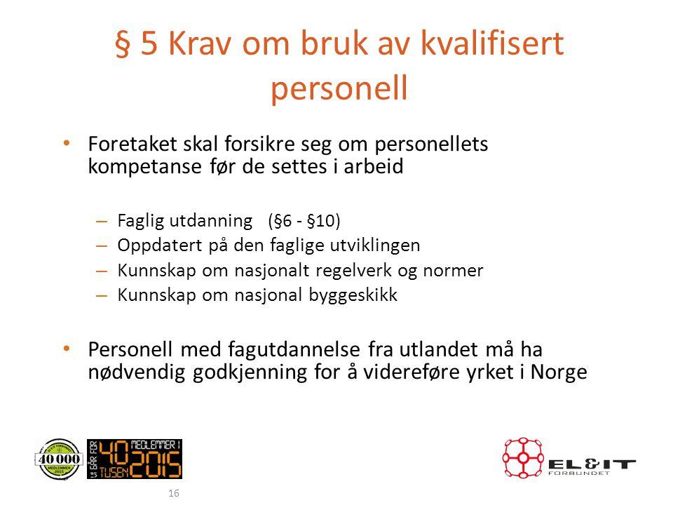 § 5 Krav om bruk av kvalifisert personell