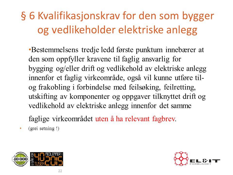 § 6 Kvalifikasjonskrav for den som bygger og vedlikeholder elektriske anlegg