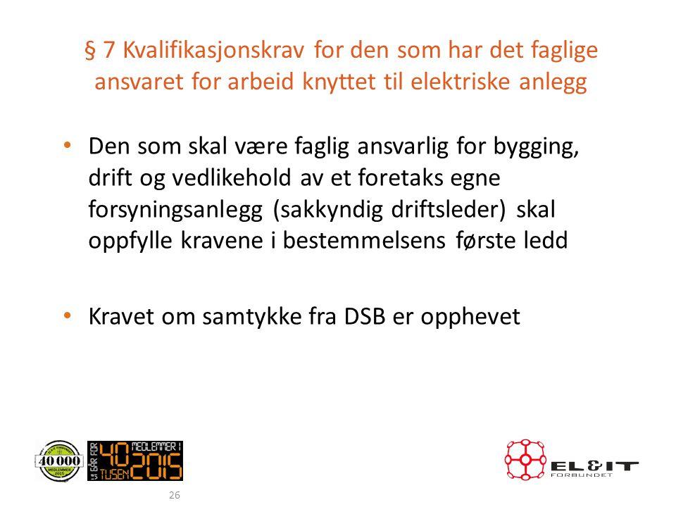 § 7 Kvalifikasjonskrav for den som har det faglige ansvaret for arbeid knyttet til elektriske anlegg