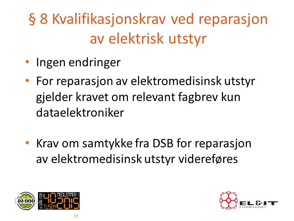 § 8 Kvalifikasjonskrav ved reparasjon av elektrisk utstyr