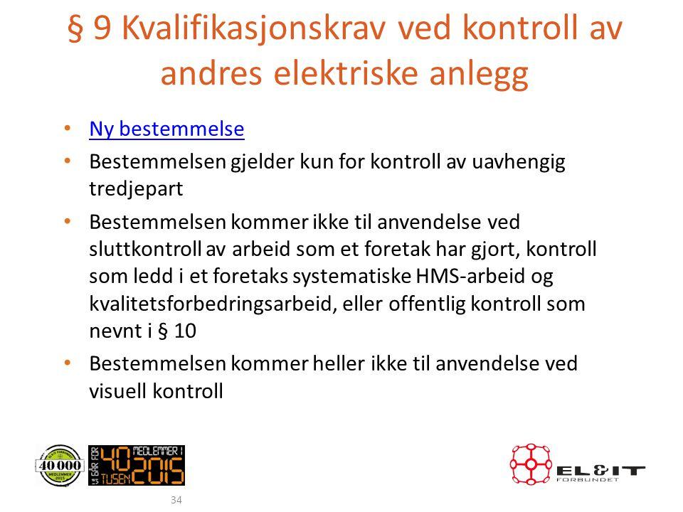 § 9 Kvalifikasjonskrav ved kontroll av andres elektriske anlegg