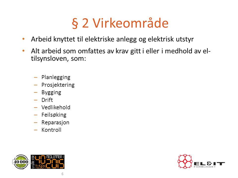 § 2 Virkeområde Arbeid knyttet til elektriske anlegg og elektrisk utstyr.