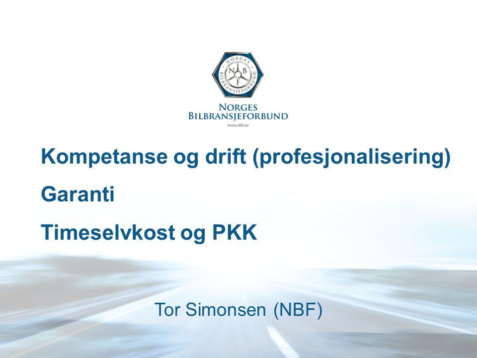 Kompetanse og drift (profesjonalisering) Garanti Timeselvkost og PKK